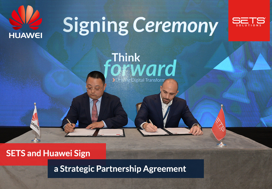 Sets And Huawei Sign A Strategic Partnership Agreement Sets Solutions